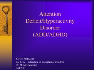 Attention Deficit/Hyperactivity Disorder (ADD/ADHD)