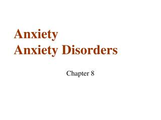 Anxiety Anxiety Disorders