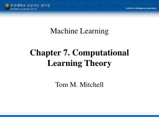 Machine Learning Chapter 7. Computational Learning Theory