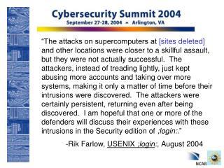 Rik Farlow, USENIX ;login :, August 2004