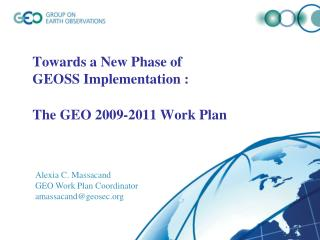Towards a New Phase of GEOSS Implementation : The GEO 2009-2011 Work Plan