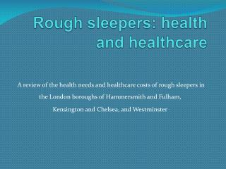 Rough sleepers: health and healthcare