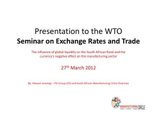 Presentation to the WTO Seminar on Exchange Rates and Trade