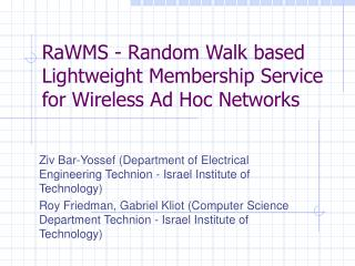 RaWMS - Random Walk based Lightweight Membership Service for Wireless Ad Hoc Networks