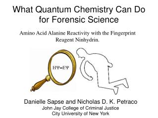 What Quantum Chemistry Can Do for Forensic Science