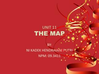 UNIT 11 THE MAP