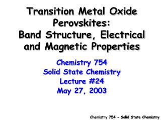 Transition Metal Oxide Perovskites: Band Structure, Electrical and Magnetic Properties