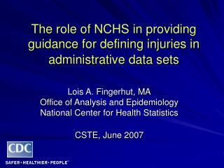 The role of NCHS in providing guidance for defining injuries in administrative data sets