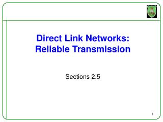Direct Link Networks: Reliable Transmission