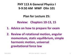PHY 113 A General Physics I 9-9:50 AM  MWF  Olin 101 Plan for Lecture 25: