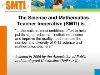 The Science and Mathematics Teacher Imperative (SMTI) is…