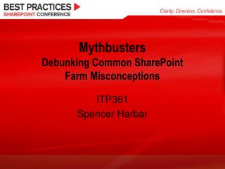 Mythbusters Debunking Common SharePoint  Farm Misconceptions