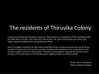 The residents of  Thiruvika  Colony