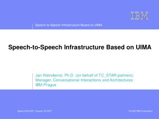 Speech-to-Speech Infrastructure Based on UIMA