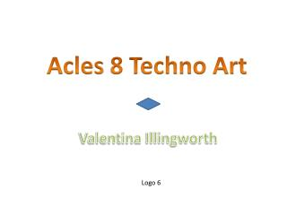 Acles  8 Techno Art