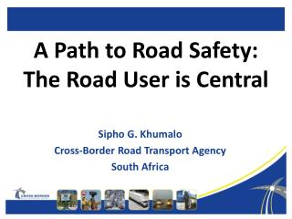 A Path to Road Safety: The Road User is Central