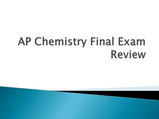AP Chemistry Final Exam Review