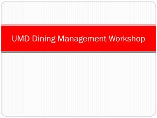 UMD Dining Management Workshop