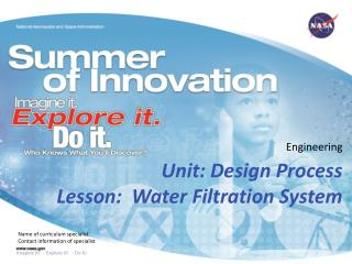 Unit: Design Process Lesson:  Water Filtration System