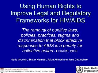 Using Human Rights to Improve Legal and Regulatory Frameworks for HIV/AIDS