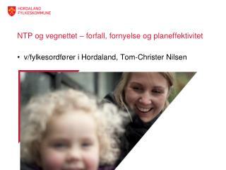 NTP og vegnettet – forfall, fornyelse og planeffektivitet