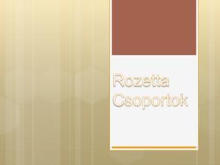 Rozetta C soportok