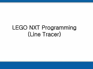LEGO NXT Programming (Line Tracer)