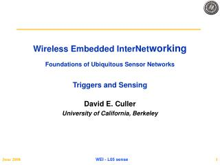 Wireless Embedded InterNet working Foundations of Ubiquitous Sensor Networks Triggers and Sensing