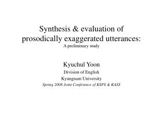 Synthesis & evaluation of  prosodically exaggerated utterances: A preliminary study