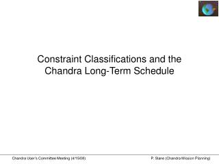 Constraint Classifications and the Chandra Long-Term Schedule