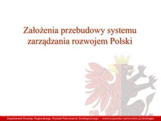 Założenia przebudowy systemu zarządzania rozwojem Polski