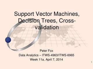 Support Vector Machines, Decision Trees, Cross-validation