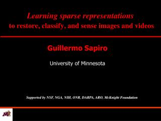 Learning sparse representations to restore, classify, and sense images and videos