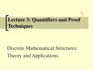 Lecture 3: Quantifiers and Proof Techniques