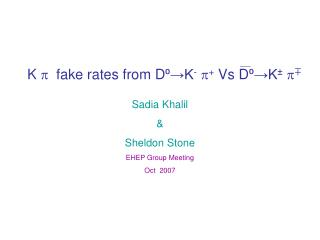 K     fake rates from D ⁰ →K -  +  Vs D ⁰ →K ±   ∓