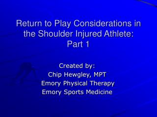 Return to Play Considerations in the Shoulder Injured Athlete: Part 1