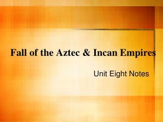 Fall of the Aztec & Incan Empires