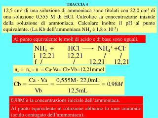 Al punto equivalente le moli di acido e di base sono uguali.