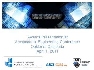 Awards Presentation at Architectural Engineering Conference Oakland, California April 1, 2011