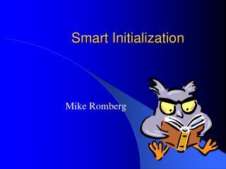 Smart Initialization