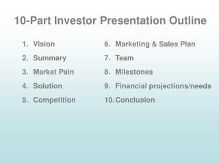 10-Part Investor Presentation Outline