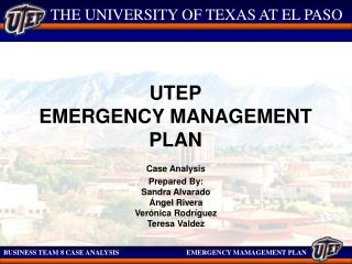 BUSINESS TEAM 8 CASE ANALYSIS 		    EMERGENCY MAMAGEMENT PLAN