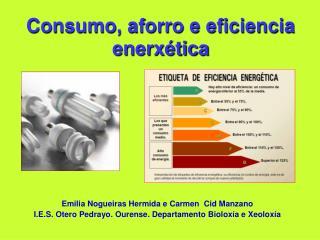 Consumo, aforro e eficiencia enerxética