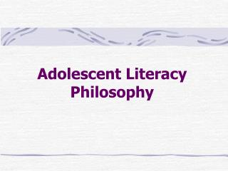 Adolescent Literacy Philosophy