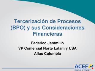 Tercerización de Procesos (BPO) y sus Consideraciones Financieras