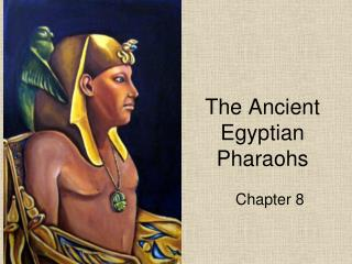 The Ancient Egyptian Pharaohs