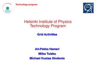 Helsinki Institute of Physics Technology Program