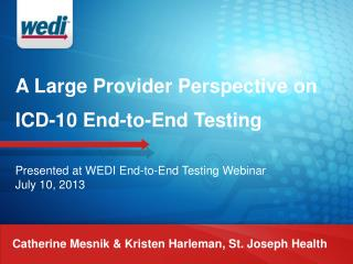 A Large Provider Perspective on ICD-10 End-to-End Testing