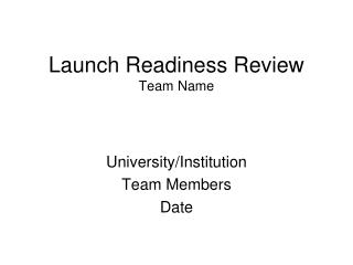 Launch Readiness Review Team Name