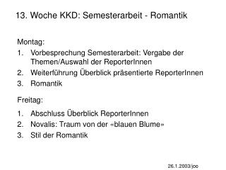 13. Woche KKD: Semesterarbeit - Romantik